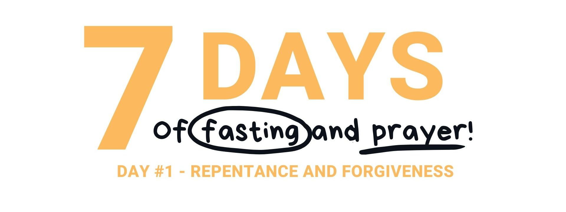 Day 1 Fast & Pray Repentance and Forgiveness
