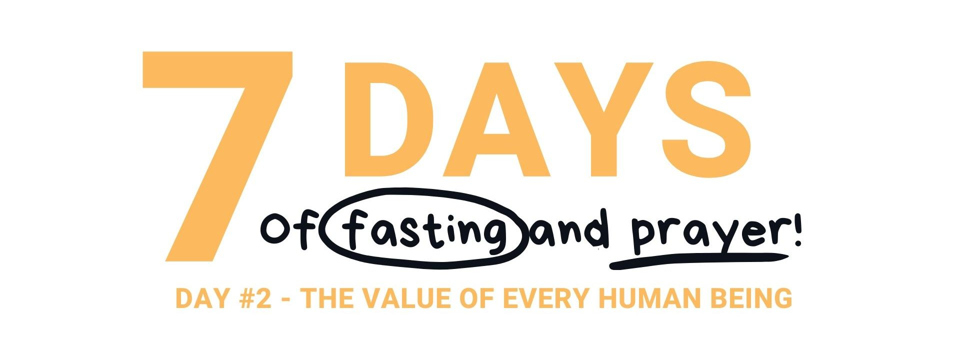 Day 2 Fast & Pray Value of Every Human