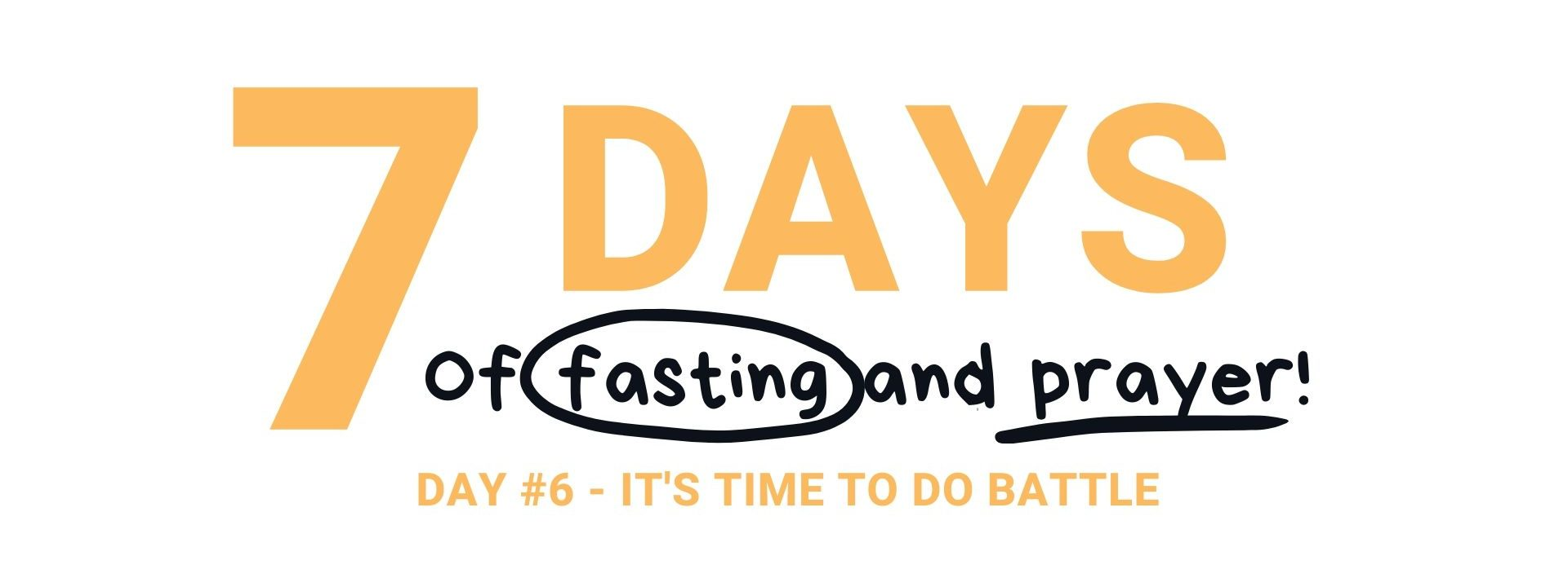 Day 6 Fast & Pray Time to Do Battle